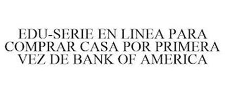 EDU-SERIE EN LINEA PARA COMPRAR CASA POR PRIMERA VEZ DE BANK OF AMERICA