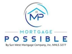 MP MORTGAGE POSSIBLE BY SUN WEST MORTGAGE COMPANY, INC. NMLS 3277