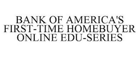 BANK OF AMERICA'S FIRST-TIME HOMEBUYER ONLINE EDU-SERIES