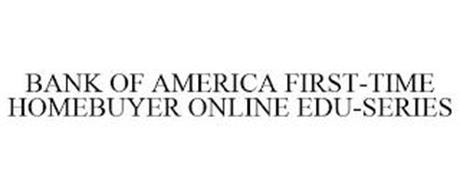 BANK OF AMERICA FIRST-TIME HOMEBUYER ONLINE EDU-SERIES