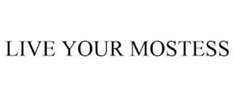 LIVE YOUR MOSTESS