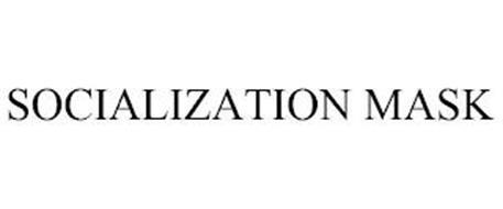 SOCIALIZATION MASK