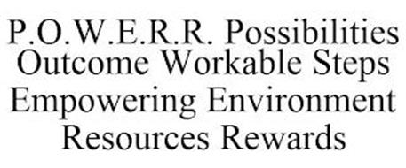 P.O.W.E.R.R. POSSIBILITIES OUTCOME WORKABLE STEPS EMPOWERING ENVIRONMENT RESOURCES REWARDS