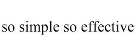 SO SIMPLE SO EFFECTIVE
