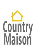 COUNTRY MAISON