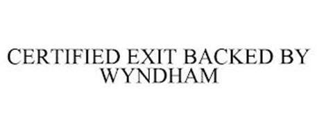 CERTIFIED EXIT BACKED BY WYNDHAM