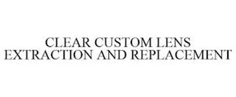 CLEAR CUSTOM LENS EXTRACTION AND REPLACEMENT