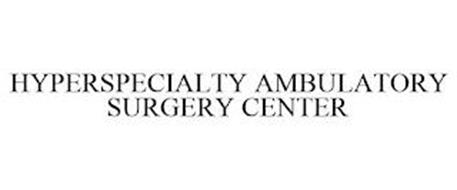 HYPERSPECIALTY AMBULATORY SURGERY CENTER