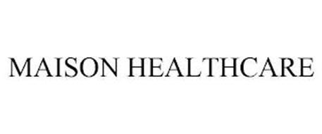 MAISON HEALTHCARE
