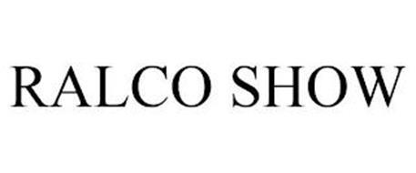RALCO SHOW