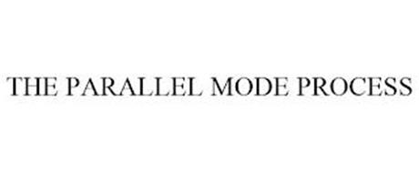 THE PARALLEL MODE PROCESS