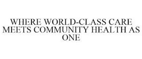 WHERE WORLD-CLASS CARE MEETS COMMUNITY HEALTH AS ONE