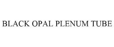 BLACK OPAL PLENUM TUBE