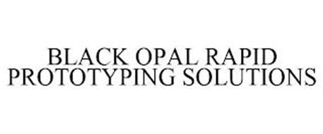 BLACK OPAL RAPID PROTOTYPING SOLUTIONS