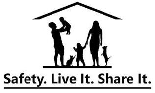 SAFETY. LIVE IT. SHARE IT.