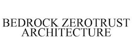 BEDROCK ZEROTRUST ARCHITECTURE