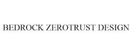 BEDROCK ZEROTRUST DESIGN