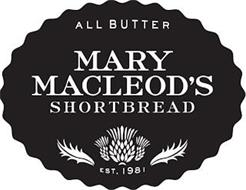 ALL BUTTER MARY MACLEOD'S SHORTBREAD EST. 1981