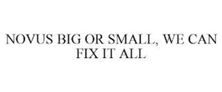 NOVUS BIG OR SMALL, WE CAN FIX IT ALL