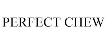 PERFECT CHEW