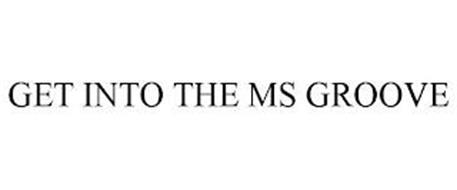GET INTO THE MS GROOVE