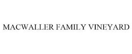 MACWALLER FAMILY VINEYARD