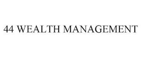 44 WEALTH MANAGEMENT