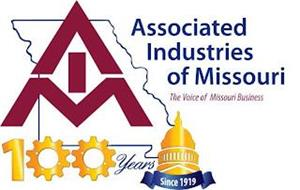AIM ASSOCIATED INDUSTRIES OF MISSOURI THE VOICE OF MISSOURI BUSINESS 100 YEARS SINCE 1919