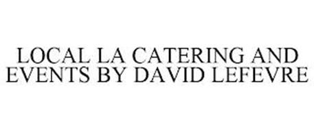 LOCAL LA CATERING AND EVENTS BY DAVID LEFEVRE