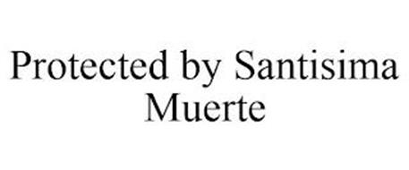 PROTECTED BY SANTISIMA MUERTE