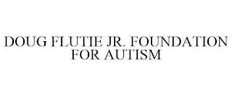 DOUG FLUTIE JR. FOUNDATION FOR AUTISM