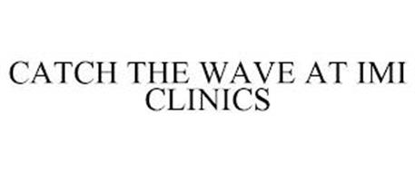 CATCH THE WAVE AT IMI CLINICS