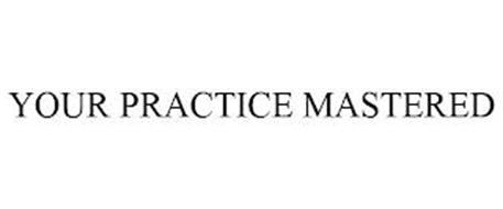YOUR PRACTICE MASTERED