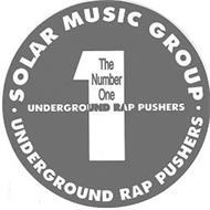 · SOLAR MUSIC GROUP · UNDERGROUND RAP PUSHERS 1 THE NUMBER ONE UNDERGROUND RAP PUSHERS