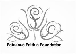 FFF FABULOUS FAITH'S FOUNDATION