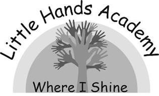 LITTLE HANDS ACADEMY WHERE I SHINE