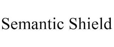 SEMANTIC SHIELD