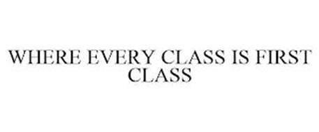 WHERE EVERY CLASS IS FIRST CLASS
