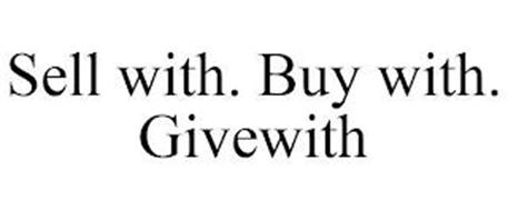 SELL WITH. BUY WITH. GIVEWITH