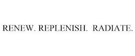 RENEW. REPLENISH. RADIATE.