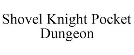 SHOVEL KNIGHT POCKET DUNGEON