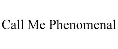 CALL ME PHENOMENAL