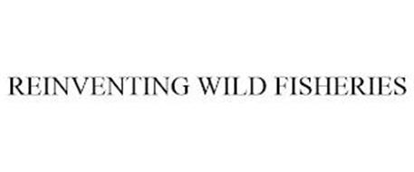 REINVENTING WILD FISHERIES