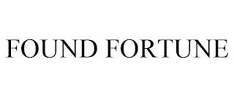 FOUND FORTUNE