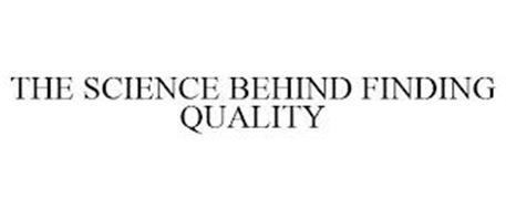 THE SCIENCE BEHIND FINDING QUALITY