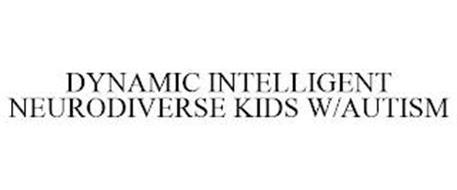 DYNAMIC INTELLIGENT NEURODIVERSE KIDS W/AUTISM