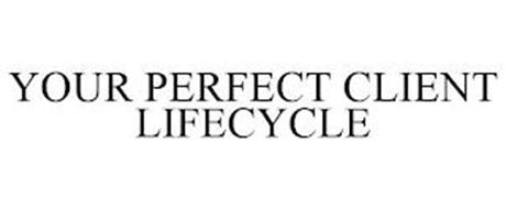 YOUR PERFECT CLIENT LIFECYCLE