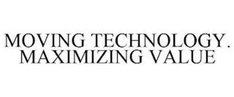 MOVING TECHNOLOGY. MAXIMIZING VALUE