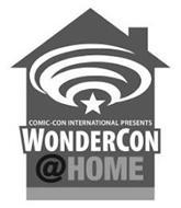 COMIC-CON INTERNATIONAL PRESENTS WONDERCON @HOME