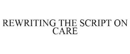 REWRITING THE SCRIPT ON CARE
